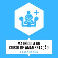 Matrícula Curso de Amamentação - Doula Brasil
